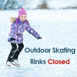 A young girl skates on an outdoor ice rink. Text: Outdoor skating rinks closed
