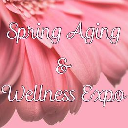 Close up of pink flower on pink background. Text: Spring Aging & Wellness Expo