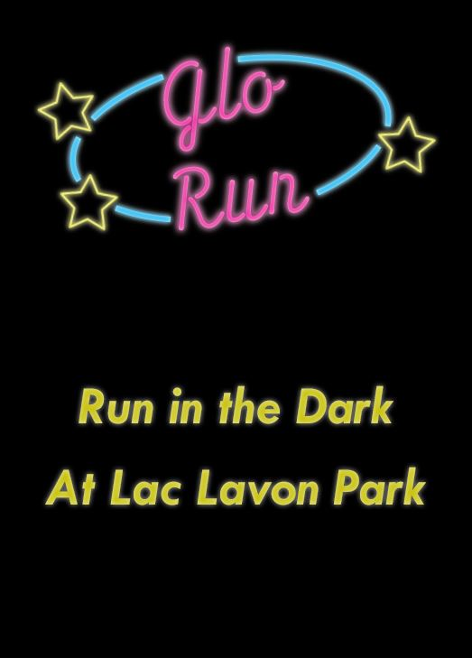 Glo Run logo styled like a neon sign. Text: Run in the dark at Lac Lavon Park