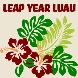 Illustration of hibiscus flowers and leaves. Text: Leap Year Luau
