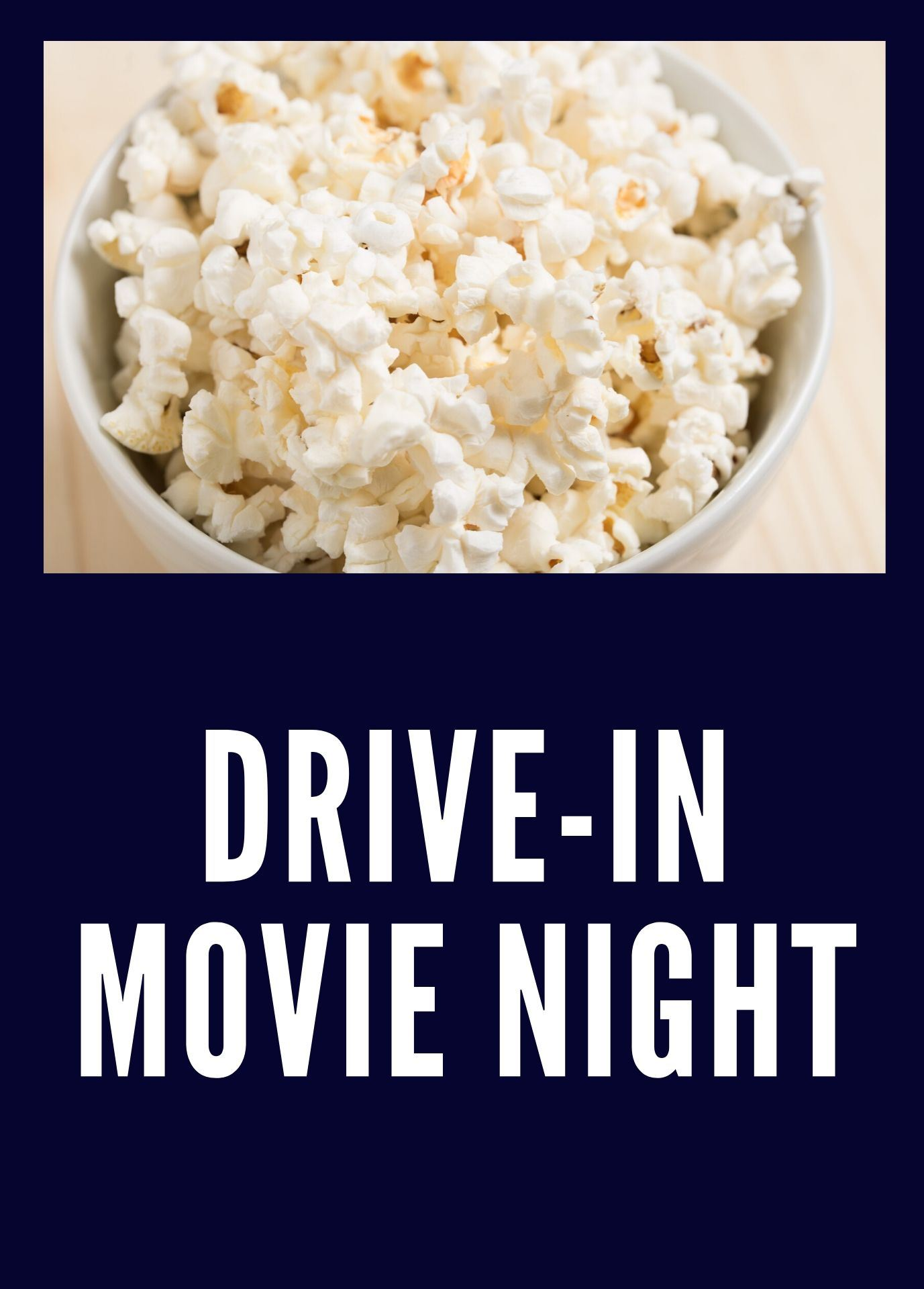 Bowl of popcorn. Text: Drive-In Movie Night