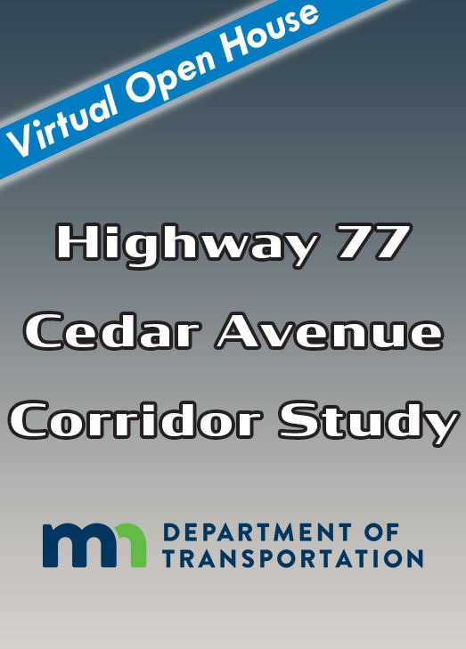 Text image: Virtual Open House, Highway 77 and Cedar Avenue Corridor with MNDot logo