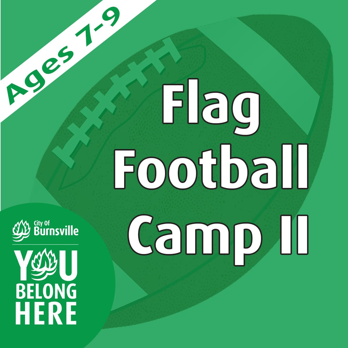 Football behind transparent green with text Flag Football Camp II, Ages 7-9