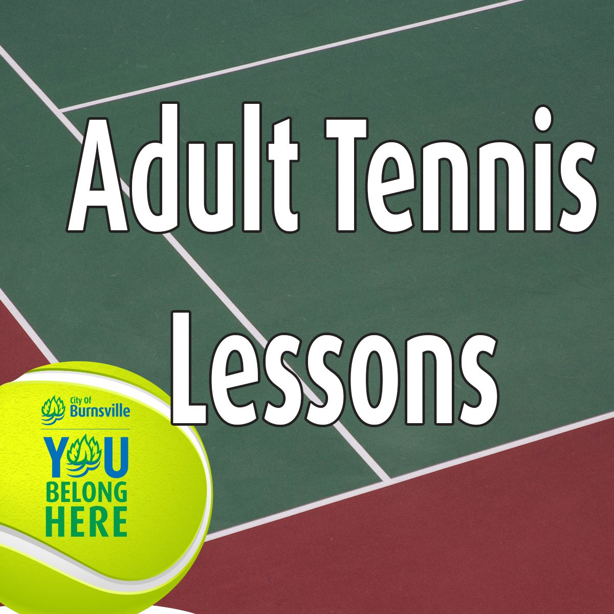 Tennis court with large tennis ball in left bottom corner. Text Adult Tennis Lessons 7 week sessions